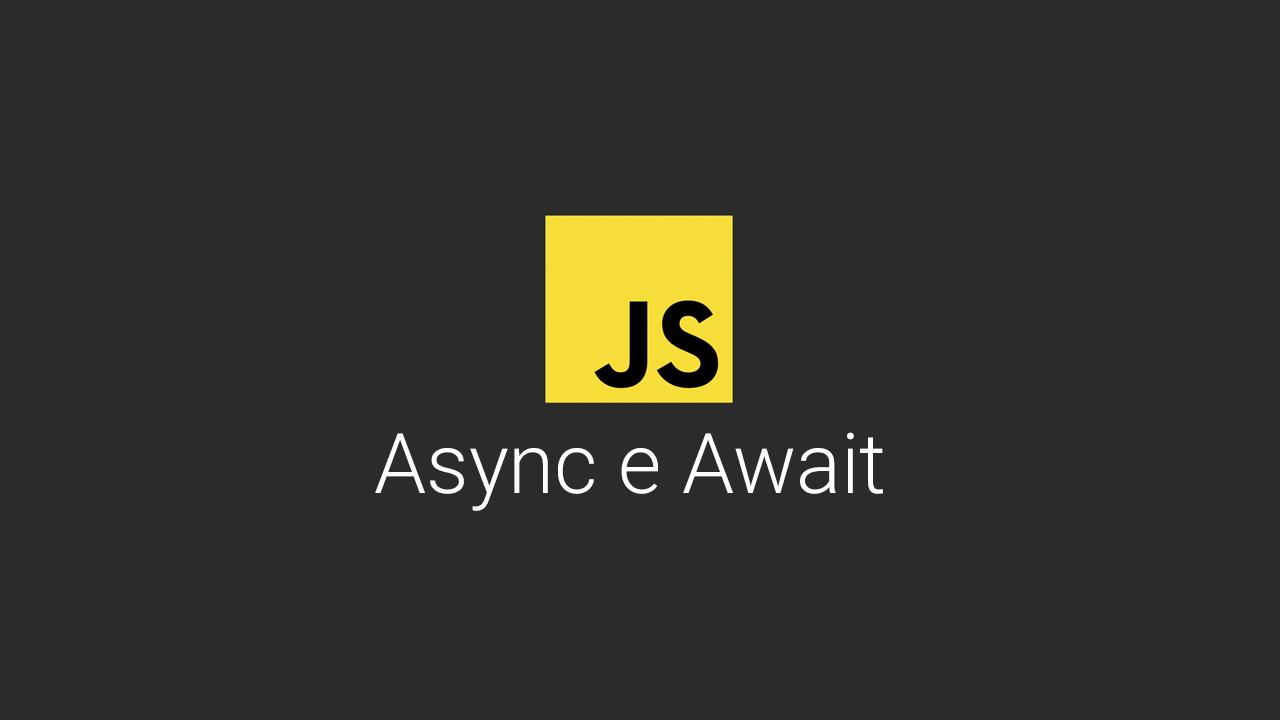 Usando o Async / Await do JavaScript